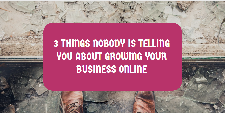 3 Things To Grow Your Business online