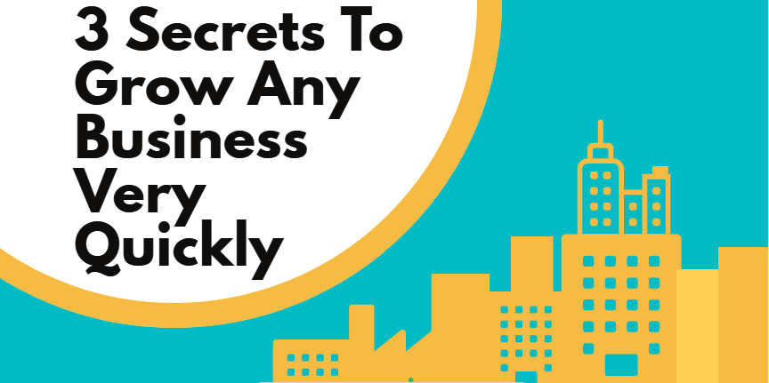 Secrets To Grow Your Business